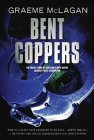 BENT COPPERS by GRAEME McLAGAN
